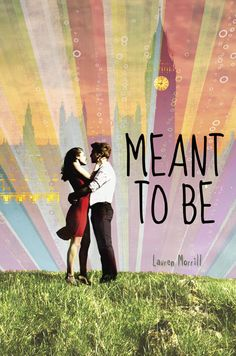 Meant to Be by Lauren Morrill: http://readeroffictions.blogspot.com/2012/11/review-meant-to-be.html