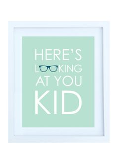 Here's Looking At You Kid Film Quote Poster Mint by helenrobin, $20.00