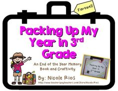 End of the Year - Packing Up My Year in Third Grade Memory Book and Craftivity $