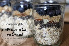 Overnight Refrigerator Oatmeal-Mason Jar Recipe - Too Much Time on My Hands