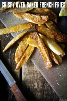 Perfect Crispy Oven Baked French Fries!!!