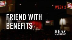 Real Marriage Sermon: Friend with Benefits