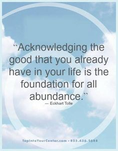 Abundance is not something you create. It is an existing reality you recognize.                 ~ Alan Cohen