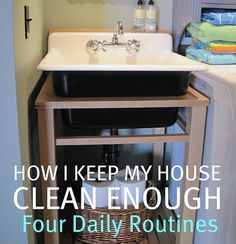 A simple easy plan to keep your home clean enough! Breaking down my day into four daily routines has worked for me for years, making the upkeep of a busy household something I could manage without feeling overwhelmed!