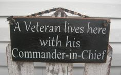 A veteran lives here with his Commander-in-Chief