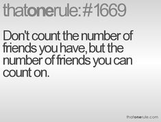 Count the friends you can count on :)