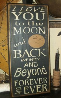 I LOVE YOU TO THE MOON AND BACK AND BEYOND TYPOGRAPHY PRIMITIVE SIGN SIGNS
