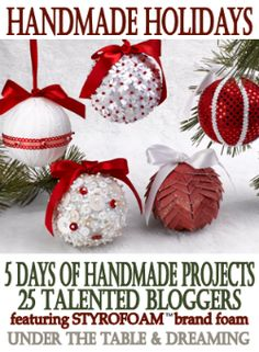 25 STYROFOAM Brand Foam Projects - Handmade Holiday Series holiday, tutorials, idea, christmas crafts, handmade ornaments, christma craft, christma ornament, christmas ornaments, diy