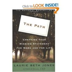 Recommended by Career Expert Michael McClure:  The Path: Creating Your Mission Statement for Work and for Life