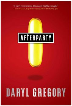 Afterparty is a new, excellent science fiction novel by Daryl Gregory, about drugs, God, sanity, morals, and organized crime.  recommended by Corey D. on BoingBoing