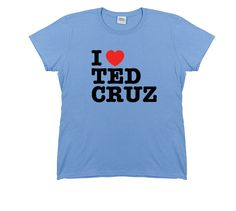 I Love Ted Cruz Women's Shirt | Conservative Outfitters