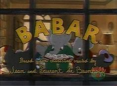 Babar ( late 80s, early 90s TV series). Very soothing and relaxing TV show. Catch it on Teletoon Retro Monday to Friday @ 9:30 a.m and 1:30 p.m.