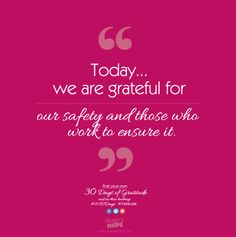 Today, we are grateful for our safety and those who work to ensure it. #LH30Days #Gratitude