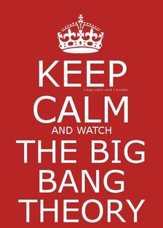Keep Calm and watch the Big Bang Theory.  Perfect - I laugh out loud every time!