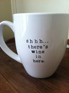 "14 oz Coffee mug ""Shhh... There's wine in here."""