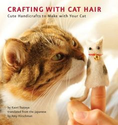 Awesome or —?    Are your favorite sweaters covered with cat hair? Do you love to make quirky and one-of-a-kind crafting projects? If so, then it's time to throw away your lint roller and curl up with your kitty!Crafting with Cat Hairshows readers how to transform stray clumps of fur into soft and adorable handicrafts. From kitty tote bags and finger puppets to fluffy cat toys, picture frames, and more, these projects are cat-friendly, eco-friendly, and require no special equipment or training. You can make most of these projects in under an hour—with a little help, of course, from your feline friends!