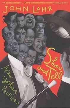 Show and Tell: New Yorker Profiles by John Lahr. #NYSWInst #JonhLahr