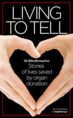 Living To Tell: eBook featuring stories of lives saved by organ donation. http://www.smashwords.com/books/view/145870