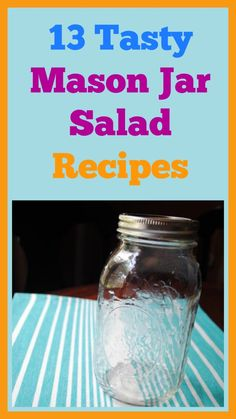 Bust out your mason jar for one of these yummy and healthy mason jar salad recipes!