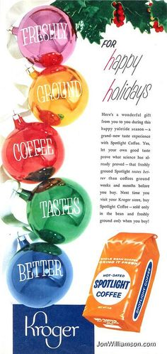 For happy holidays, freshly ground coffee tastes better. 1953 Kroger's grocery store ad.