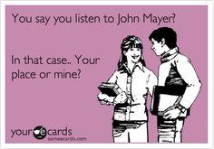 John Mayer...LOL!