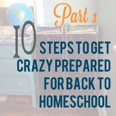 10 Steps to get a crazy Organized for back to Homeschool
