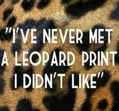 I've never met a leopard print I didn't like