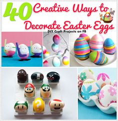 40 Creative Ways to Decorate Easter Eggs