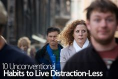 10 Unconventional Habits to Live with Fewer Distractions
