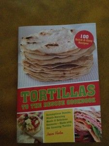 Tortillas To The Rescue Cookbook - ends 11/6