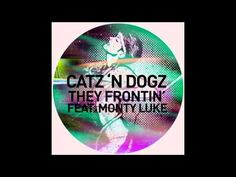 Catz 'N Dogz - They Frontin' feat. Monty Luke
