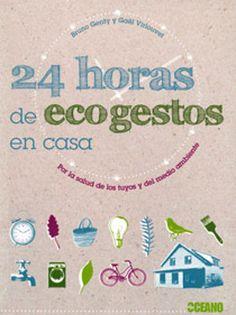 24 horas de ecogestos en casa, un interesante libro sobre ecología casera