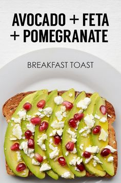 Sliced Avocado + Crumbled Feta + Pomegranates + Olive Oil | 21 Ideas For Energy-Boosting Breakfast Toasts