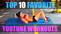 TOP YOUTUBE WORKOUT VIDEOS!