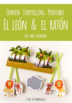 Free Spanish story telling printables for your classroom - El León y el Ratón (The Lion and the Mouse). A companion to the Spanish Stories app by Gus on the Go