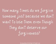 We forgive even if he doesn't deserve