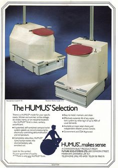 I always thought humus was made from garbanzo beans. (Funny bad retro composting toilet ads)