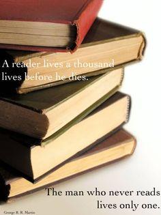 A reader lives a thousand lives...