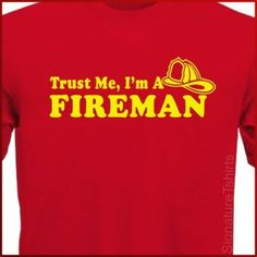 Trust Me I'm A Fireman T-shirt tshirt mens womens shirt Christmas Gift More Colors firefighter tee S - 2XL on Etsy, $14.95