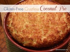 This Crustless Coconut Pie from Gluten Free Easily (yep, that's me!) is the best of the best! Perfect for Easter, it always gets rave reviews. :-) #glutenfree #dairyfree option