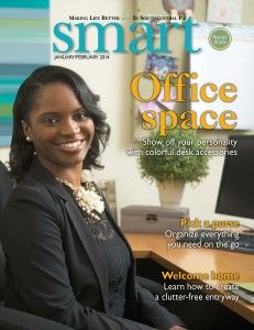 The January/February 2014 issue is filled with Smart tips to help you get organized. Click the cover to flip through the e-zine.
