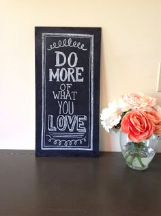 READY TO SHIP Chalkboard Sign - Typography Art - Chalkboard Art - Do More Of What You Love Motivational Quote Chalkboard -Office Decor. $79.00, via Etsy.