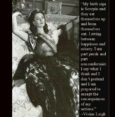 Vivienne Leigh quote about being a Scorpio. What she said. ;-)