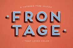 Frontage is a charming layered type system with endless design possibilities using different combinations of fonts and colors. Achieve a realistic 3D effect by adding the shadow font or just use the capital letters of the regular and bold cut for stark artwork. The typeface's design is based on a simple grid which creates the friendly, handcrafted look of facade signs.