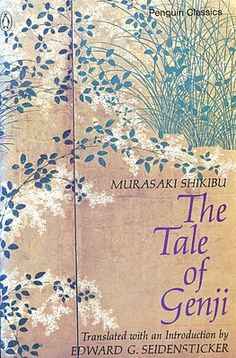 """Murasaki Shikibu: """"The Tale of Genji""""  A beautiful story in this classic work of Japanese literature written by the Japanese noblewoman and lady-in-waiting Murasaki Shikibu in the early years of the 11th century"""