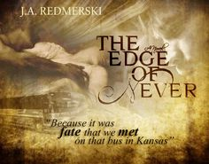 Best. Love. Story. Ever.  The Edge of Never by J.A. Redmerski