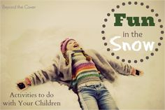 Looking for some fun activities to do with your children in the snow this winter? Look no further! | www.beyondthecove...