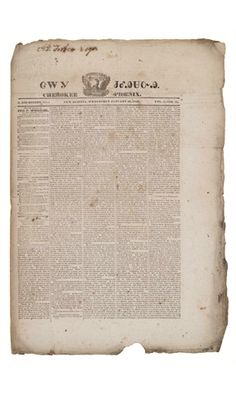 Historic Newspapers~  Cherokee Phoenix dated 01/28/1829 -- First Native -American newspaper, published/edited by Cherokee Elias Boudinot. On exhibit in the News Corporation News History Gallery at the Newseum.  Newseum collection  Photo credit: Newseum collection