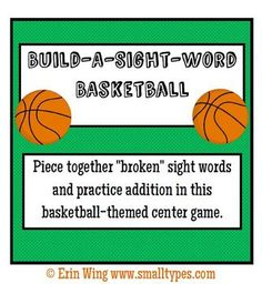"""Just in time for March Madness!  Piece together """"broken"""" sight words and practice addition in this FREE basketball-themed center game."""