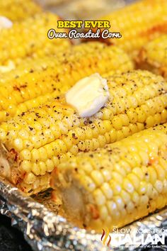 The Best Ever Oven Roasted Corn is prepped and ready to go in the oven in just 10 minutes.  This recipe is so simple you will be making it all summer long! #corn #recipe #oven CLICK FOR RECIPE --> http://www.theslowroasteditalian.com/2014/04/the-best-ever-oven-roasted-corn-recipe.html